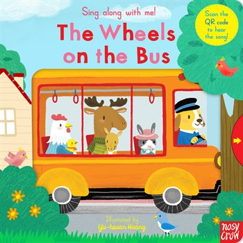 Nosy Crow Sing Along With Me! The Wheels on the Bus