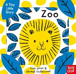 Nosy Crow a Tiny Little Story: Zoo