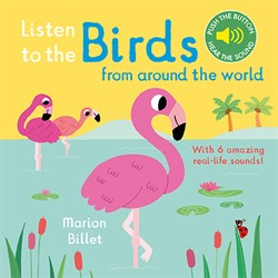 Nosy Crow Listen to the Birds From Around the World