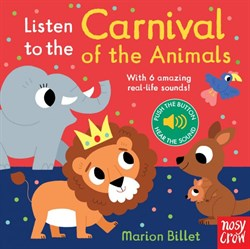 Nosy Crow Listen to the Carnival of the Animals