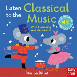 Nosy Crow Listen to the Classical Music