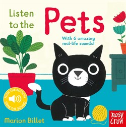 Nosy Crow Listen to the Pets